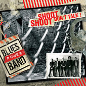 Shoot Shoot Don't Talk ! by Blues Power Band