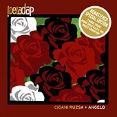 Cigani Ruzsa + Angelo (Special Edition) by !Dela Dap