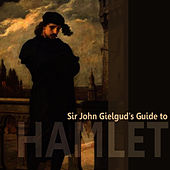 Sir John Gielgud's Guide to Hamlet by Sir John Gielgud