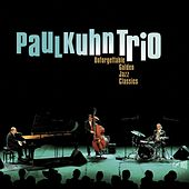 Unforgettable Golden Jazz Classics by Paul Kuhn Trio