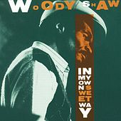 In My Own Sweet Way by Woody Shaw