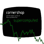 Supercomputed E.P. by Cornershop