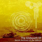 The Glidepath EP by Secret Archives of the Vatican