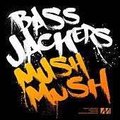 Mush, Mush - Single by Bassjackers