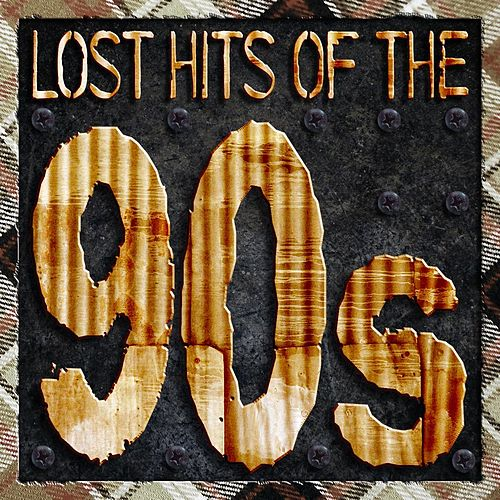 Lost Hits Of The 90's (All Original Artists & Versions) by Various Artists