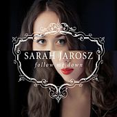 Follow Me Down by Sarah Jarosz