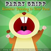 Hamster Yawning In Your Face - Single by Parry Gripp