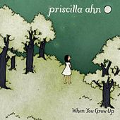 When You Grow Up by Priscilla Ahn