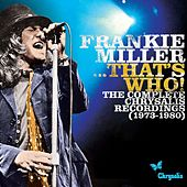 Frankie Miller...That's Who! The Complete Chrysalis Recordings (1973-1980) by Frankie Miller