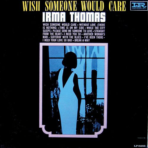 Wish Someone Would Care by Irma Thomas