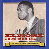 Best Of The Modern Years by Elmore James