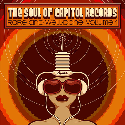 The Soul of Capitol Records: Rare & Well-Done (Vol. 1) by Various Artists