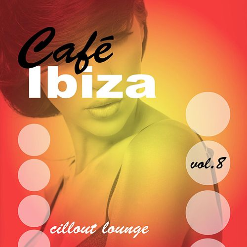 Café Ibiza Chillout Lounge Vol.08 by Various Artists