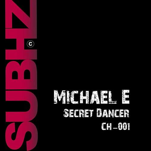 Secret Dancer by Michael e