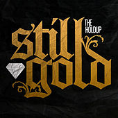 Still Gold by The Holdup