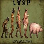 Viva Evolution by Larp