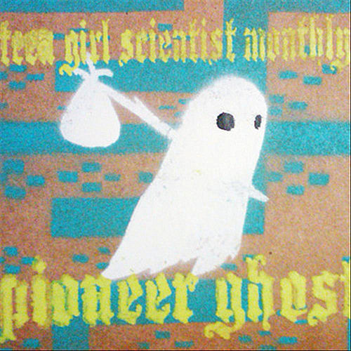 Pioneer Ghost by Teen Girl Scientist Monthly