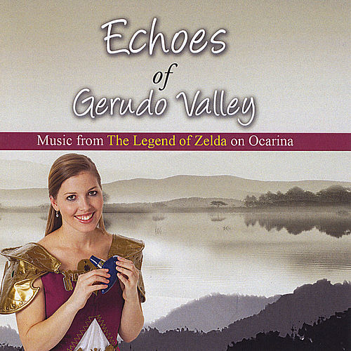 Echoes of Gerudo Valley: Music from The Legend of Zelda on Ocarina by The St. Louis Ocarina Trio