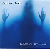 Secret Smiles by Barrows Bush