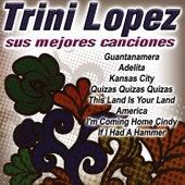 Sus Mejores Canciones by Trini Lopez