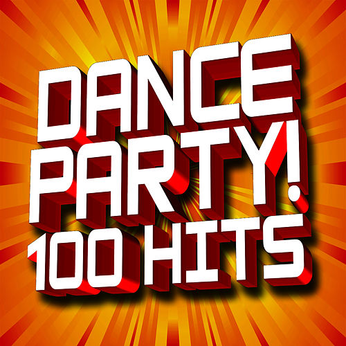 Dance Party! 100 Hits by Dance Party DJ