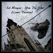 Lil Wayne - You Da Shit (Cover Version) - Single by Smith Black