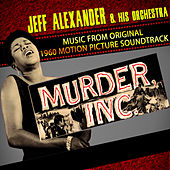 Murder, Inc. (Music From The Original 1960 Motion Picture Soundtrack) by Jeff Alexander & His Orchestra