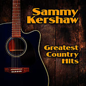 Greatest Country Hits by Sammy Kershaw