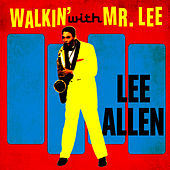 Walkin' With Mr. Lee by Lee Allen