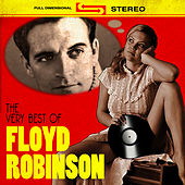 The Very Best Of by Floyd Robinson