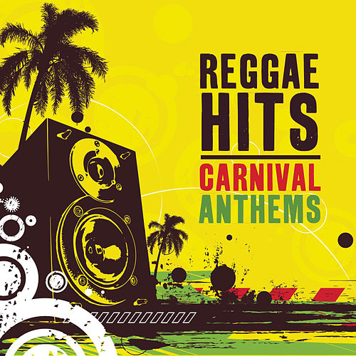 Reggae Hits - Carnival Anthems by Various Artists