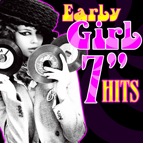 Early Girl 7' Hits by Various Artists