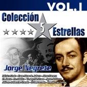 Colección 5 Estrellas. Jorge Negrete. Vol.1 by Jorge Negrete