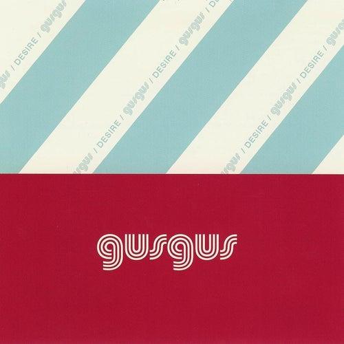 Desire by Gus Gus