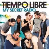 My Secret Radio by Tiempo Libre