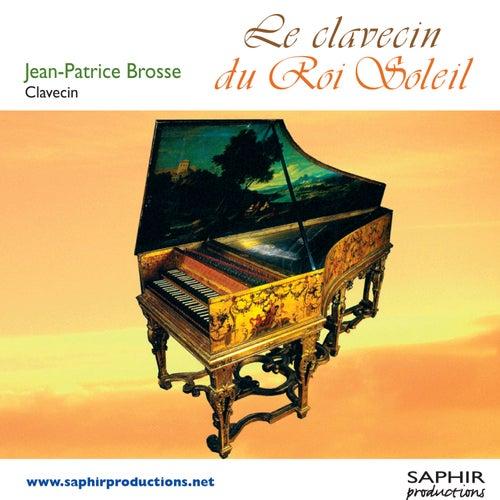 Le Clavecin du Roi Soleil by Jean-Patrice Brosse