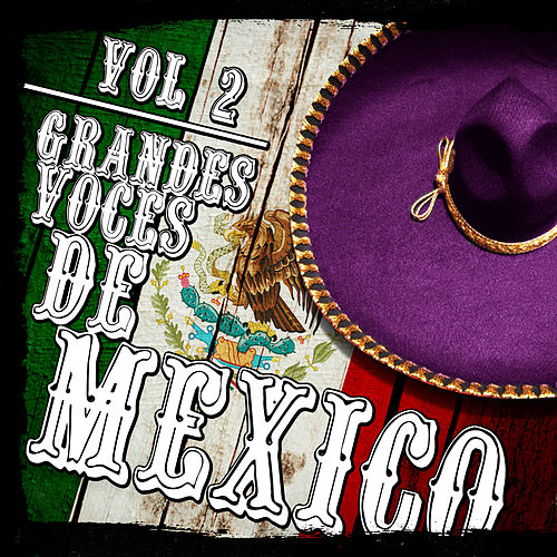 Grandes Voces De México. Vol.2 by Various Artists