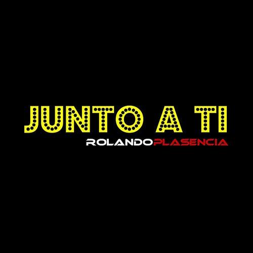 Junto a Ti by Rolando Plasencia