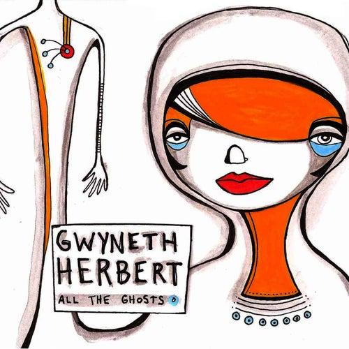 All The Ghosts by Gwyneth Herbert