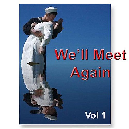 We'll Meet Again Vol. 1 by Various Artists