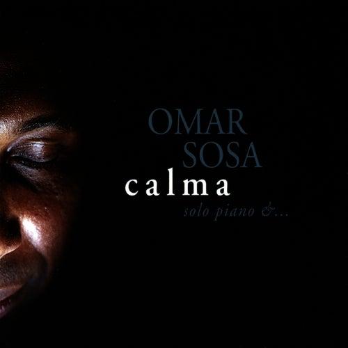 Calma: Solo Piano &... by Omar Sosa