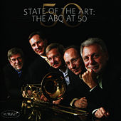 State of the Art: The ABQ at 50 by The American Brass Quintet
