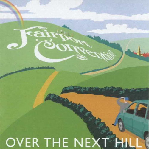 Over The Next Hill by Fairport Convention