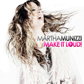 Make It Loud by Martha Munizzi