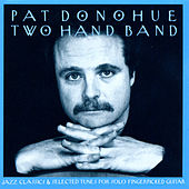 Two Hand Band by Pat Donohue