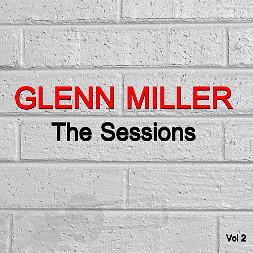 The Sessions Vol. 2 by Glenn Miller