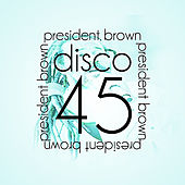 Disco 45 by President Brown