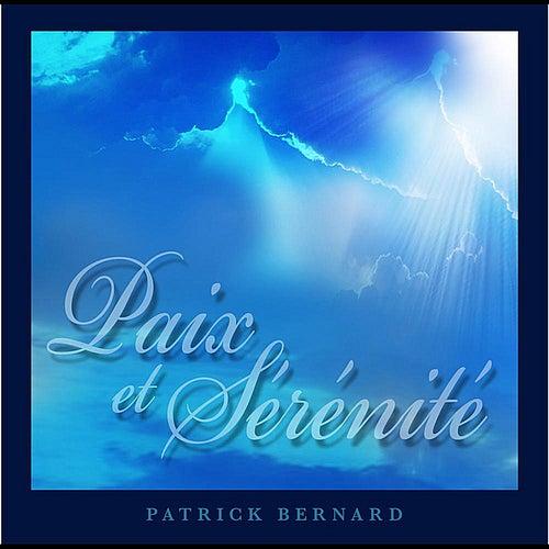 Paix et Sérénité (Peace and Serenity) by Patrick Bernard