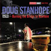 Oslo: Burning The Bridge To Nowhere by Doug Stanhope