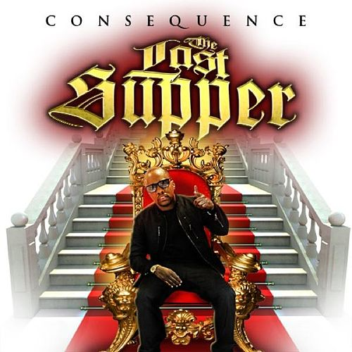 Last Supper - Single by Consequence